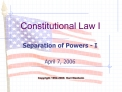 Separation of Powers - I  April 7, 2006