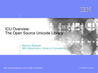 ICU Overview: The Open Source Unicode Library