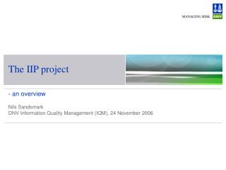 The IIP project