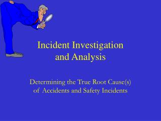 Incident Investigation  and Analysis