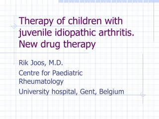 Therapy of children with juvenile idiopathic arthritis.  New drug therapy