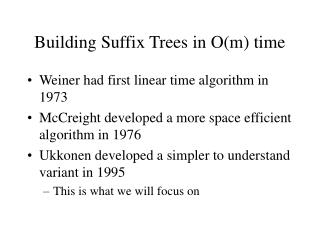 Building Suffix Trees in Om time