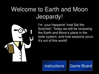 Welcome to Earth and Moon Jeopardy