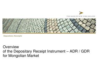 Overview  of the Depositary Receipt Instrument   ADR