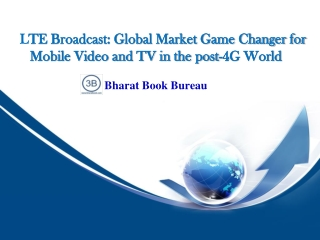 LTE Broadcast: Global Market Game Changer for Mobile Video