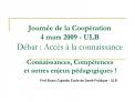 Journ e de la Coop ration  4 mars 2009 - ULB D bat : Acc s   la connaissance