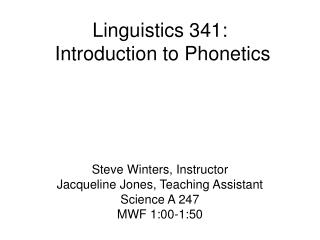 Linguistics 341:  Introduction to Phonetics