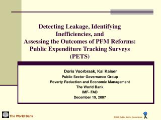 Detecting Leakage, Identifying Inefficiencies, and  Assessing the Outcomes of PFM Reforms: Public Expenditure Tracking S