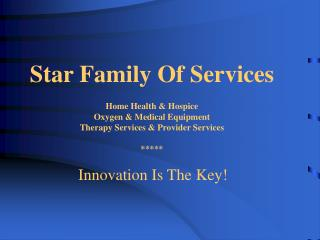 Star Family Of Services  Home Health  Hospice Oxygen  Medical Equipment Therapy Services  Provider Services     Innovati