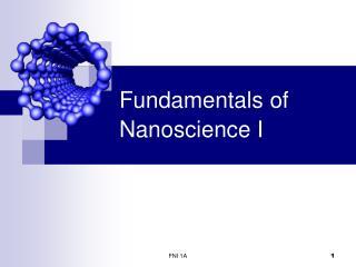 Fundamentals of Nanoscience I