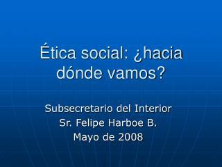 tica social:  hacia d nde vamos