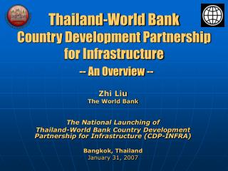 Thailand-World Bank Country Development Partnership  for Infrastructure   -- An Overview --