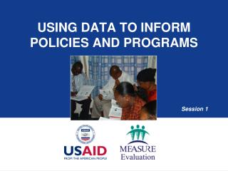 Using Data to Inform  Policies and Programs