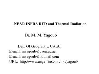 NEAR INFRA RED and Thermal Radiation                Dr. M. M. Yagoub           Dep. Of Geography, UAEU E-mail: myagoubua
