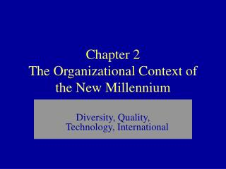 Chapter 2 The Organizational Context of the New Millennium