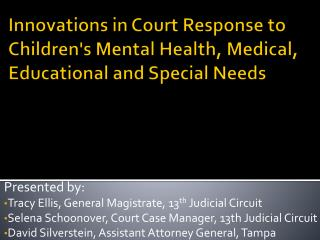 Innovations in Court Response to Childrens Mental Health, Medical, Educational and Special Needs