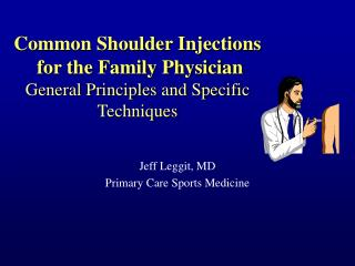 Common Shoulder Injections  for the Family Physician  General Principles and Specific Techniques