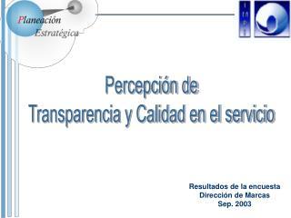 Percepci n de  Transparencia y Calidad en el servicio