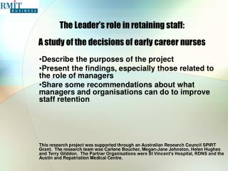 The Leader s role in retaining staff:  A study of the decisions of early career nurses