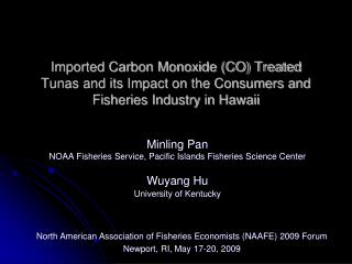 Imported Carbon Monoxide CO Treated Tunas and its Impact on the Consumers and Fisheries Industry in Hawaii