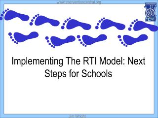 Implementing The RTI Model: Next Steps for Schools