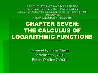 CHAPTER SEVEN:  THE CALCULUS OF LOGARITHMIC FUNCTIONS