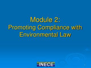 Module 2:  Promoting Compliance with Environmental Law