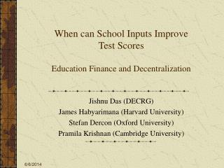 When can School Inputs Improve Test Scores  Education Finance and Decentralization