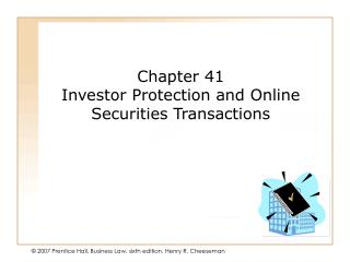 Chapter 41 Investor Protection and Online Securities Transactions