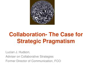 Collaboration- The Case for Strategic Pragmatism