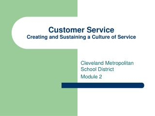 Customer Service Creating and Sustaining a Culture of Service