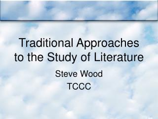 Traditional Approaches to the Study of Literature
