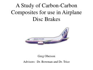 A Study of Carbon-Carbon Composites for use in Airplane Disc Brakes