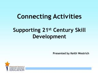 Connecting Activities  Supporting 21st Century Skill Development