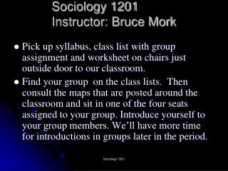Sociology 1201 Instructor: Bruce Mork