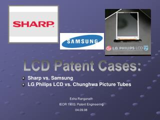 Esha Ranganath IEOR 190G: Patent Engineering 04.09.08