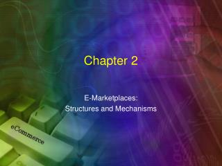 E-Marketplaces: Structures and Mechanisms