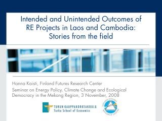 Intended and Unintended Outcomes of  RE Projects in Laos and Cambodia:  Stories from the field
