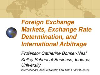 Foreign Exchange Markets, Exchange Rate Determination, and International Arbitrage