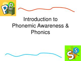Introduction to Phonemic Awareness  Phonics