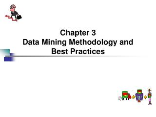 Chapter 3 Data Mining Methodology and Best Practices