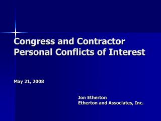 Congress and Contractor Personal Conflicts of Interest   May 21, 2008