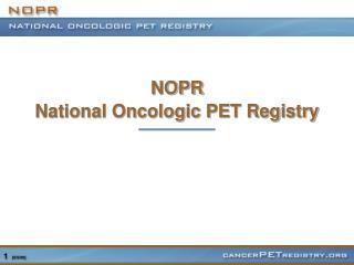 NOPR National Oncologic PET Registry