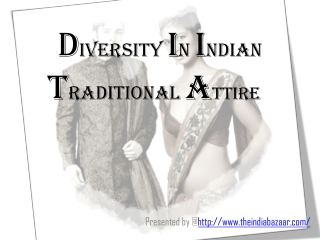 Diversity in Indian Traditional Costume.....