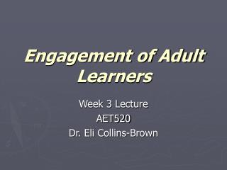 Engagement of Adult Learners