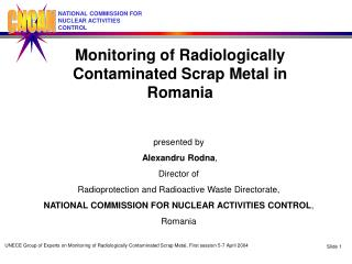 Monitoring of Radiologically Contaminated Scrap Metal in Romania