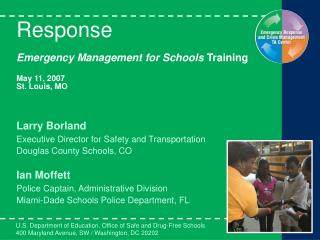 Response  Emergency Management for Schools Training  May 11, 2007  St. Louis, MO