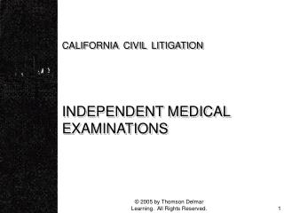 CALIFORNIA CIVIL LITIGATION   INDEPENDENT MEDICAL EXAMINATIONS