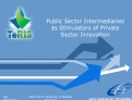 Public Sector Intermediaries as Stimulators of Private Sector Innovation