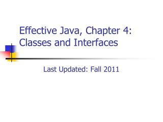 Effective Java, Chapter 4:   Classes and Interfaces